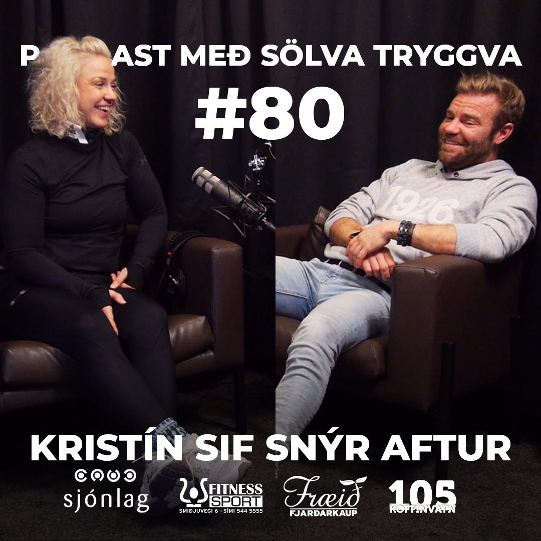 #80 Kristín Sif snýr aftur