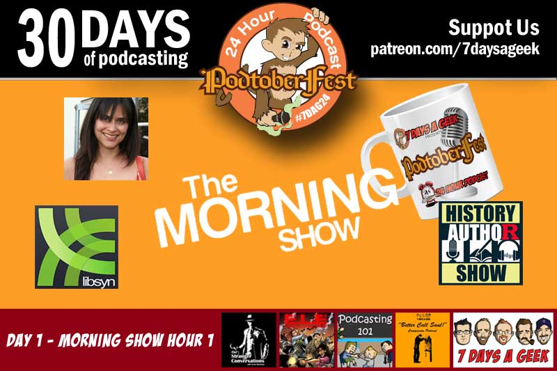 Day 1:The 7 Days a Geek Morning Show Hour 1