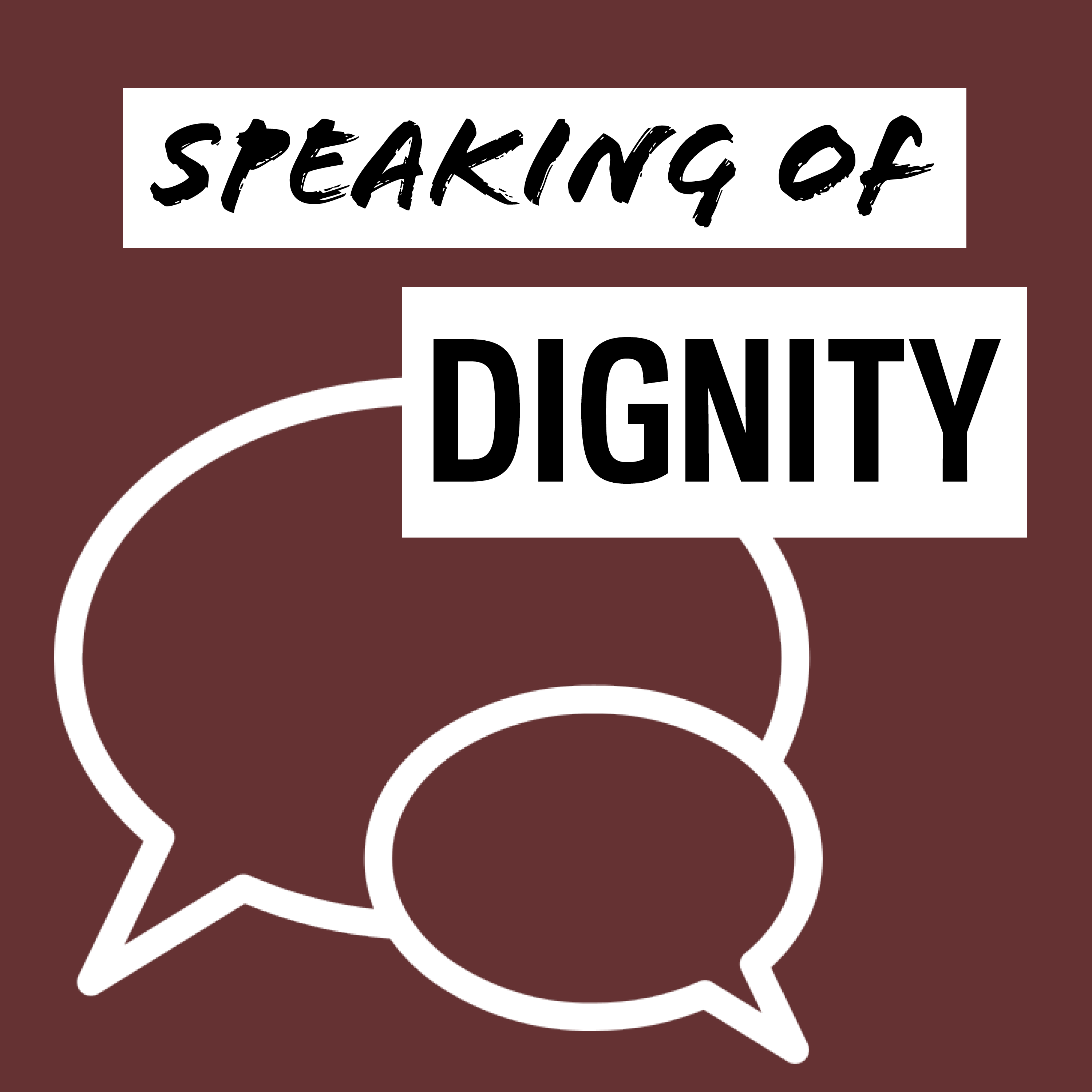 Speaking of Dignity show art