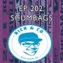 Artwork for Episode 202 - SCUMBAGS