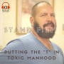 Artwork for Stand Firm: Putting the T in Toxic Masculinity (E036)