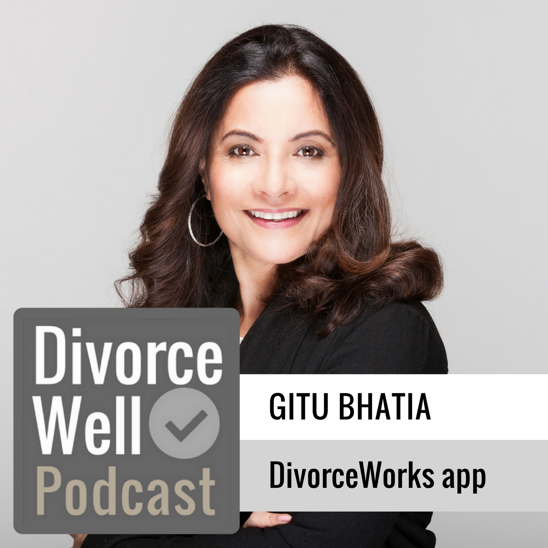 The Divorce Well Podcast - 22 - DivorceWorks mindfulness app, with Dr. Gitu Bhatia