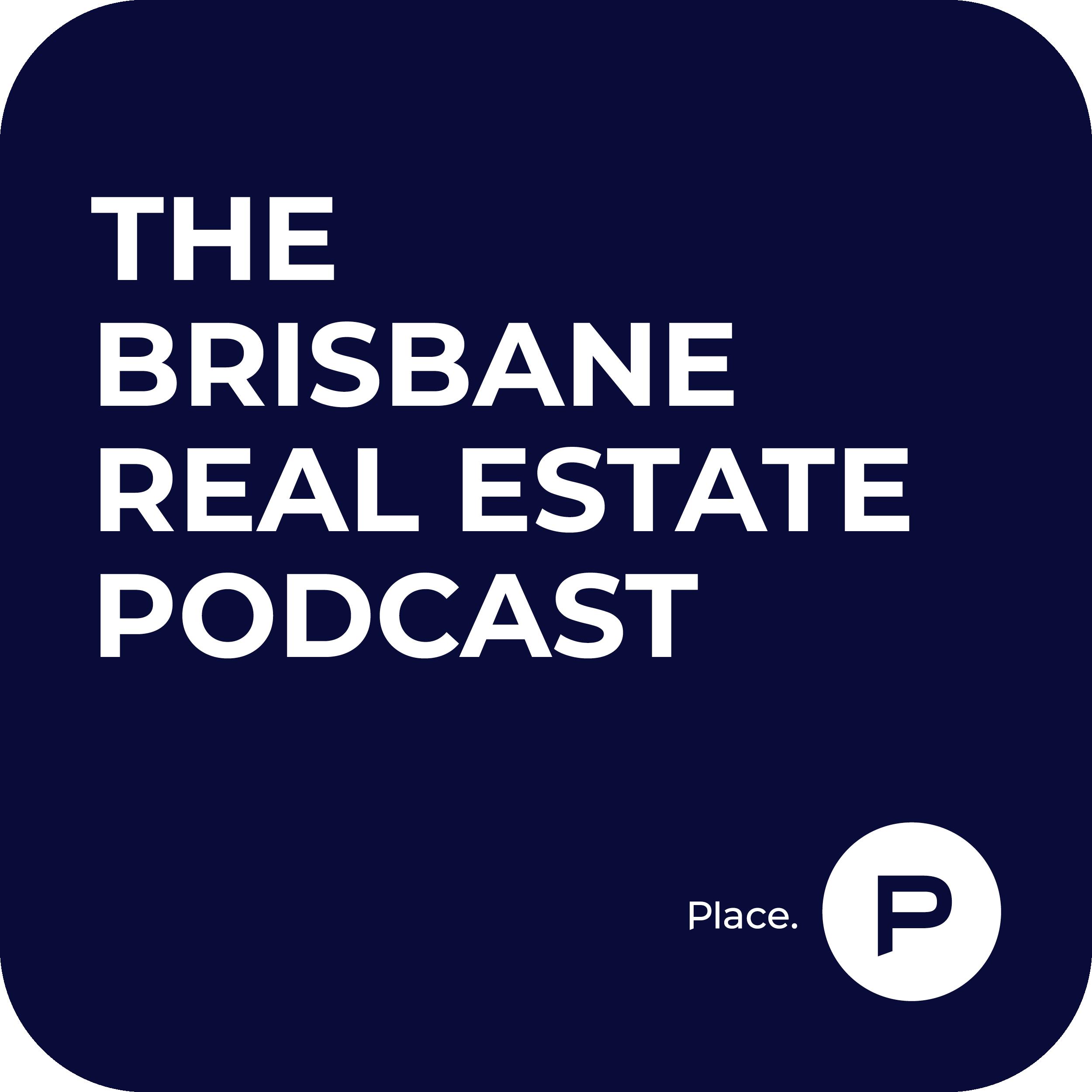 The Brisbane Real Estate Podcast