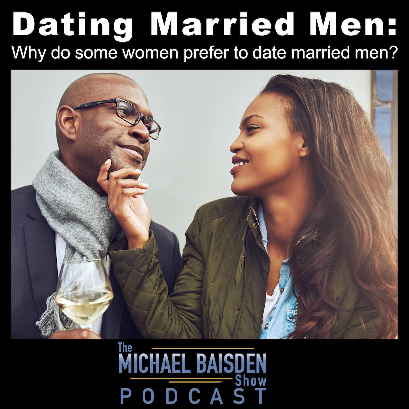 Why Do Women Love Married Men