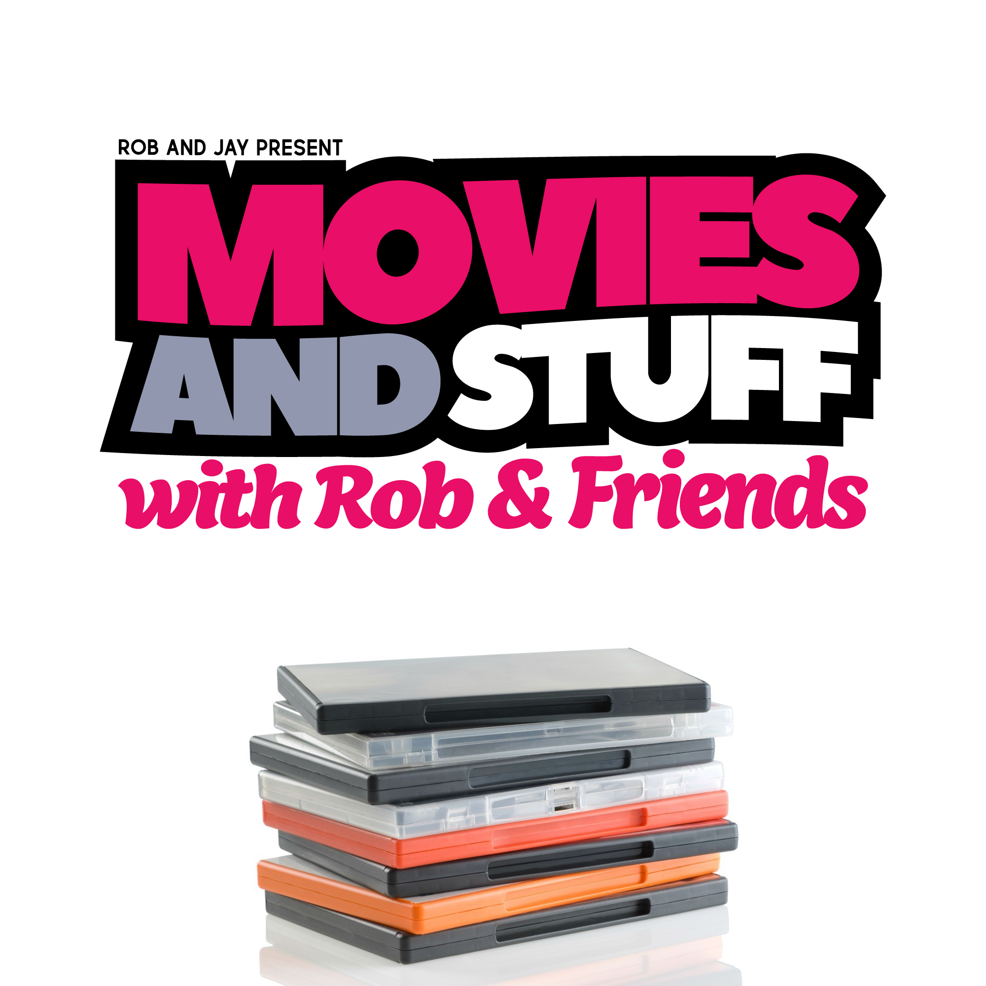 Movies and Stuff with Rob and Friends show art