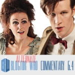 Doctor Who 6.4 [ALT] - Blogtor Who Commentary