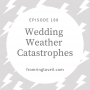 Artwork for 189 - Wedding Weather Catastrophes