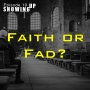 Artwork for Ep 19: Faith or Fad?