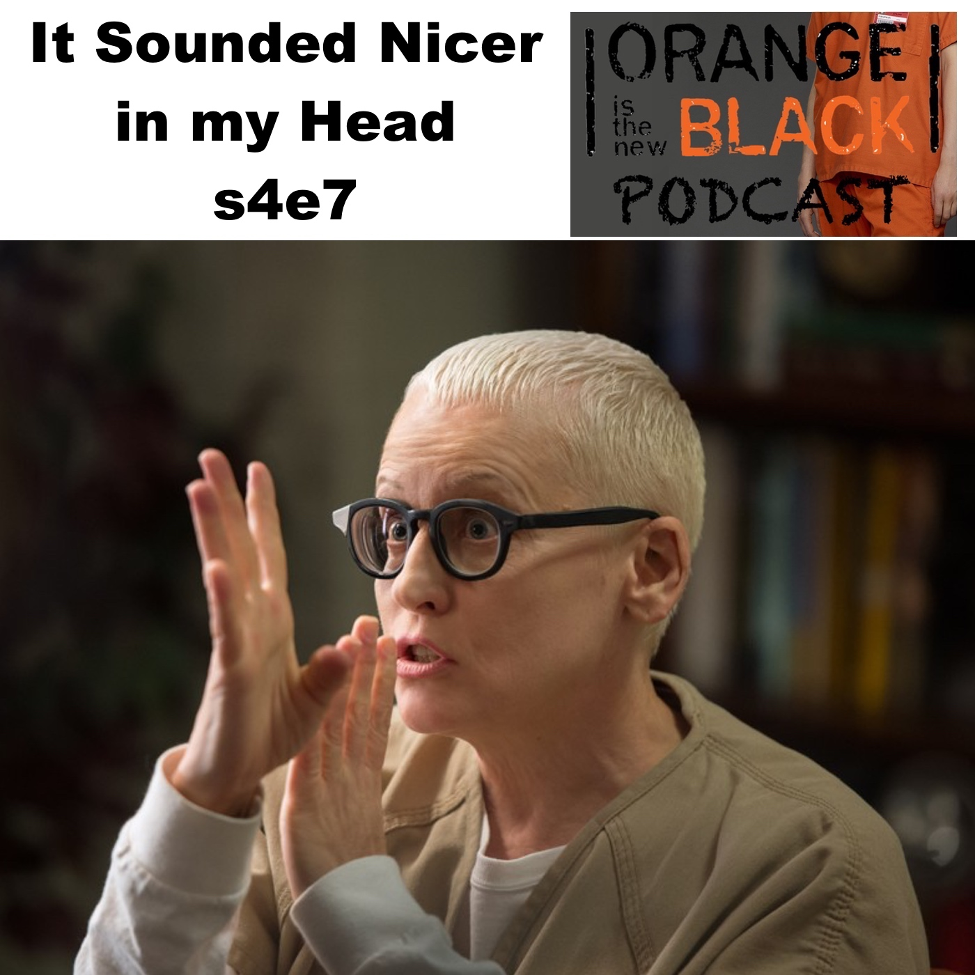 It Sounded Nicer in My Head s4e7 - Orange is the New Black Podcast