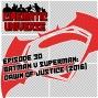 Artwork for Episode 30: Batman v Superman: Dawn of Justice (2016)