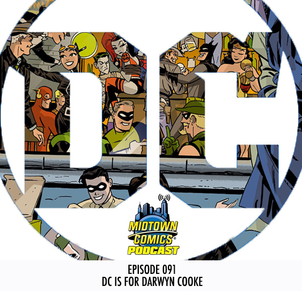 Midtown Comics Episode 091 DC is for Darwyn Cooke