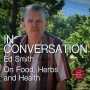 Artwork for IN CONVERSATION: Ed Smith, On Food, Herbs and Health