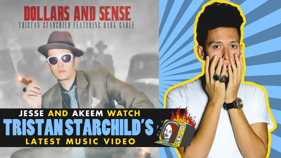 Jesse and Akeem Review: TRISTAN STARCHILD'S DOLLARS AND SENSE