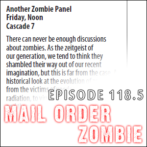 Mail Order Zombie: Episode 118.5
