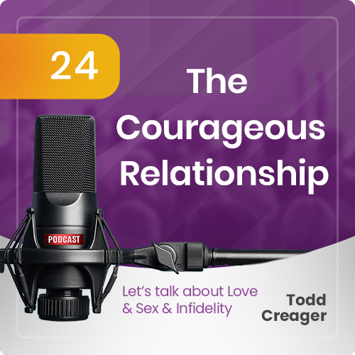 Episode #24: The Courageous Relationship