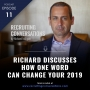 Artwork for Richard Discusses How One Word Can Change Your 2019
