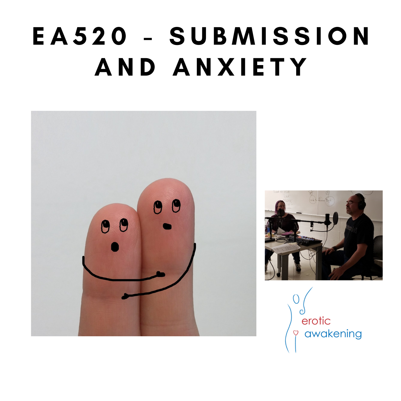 Erotic Awakening Podcast - EA520 - submission and anxiety