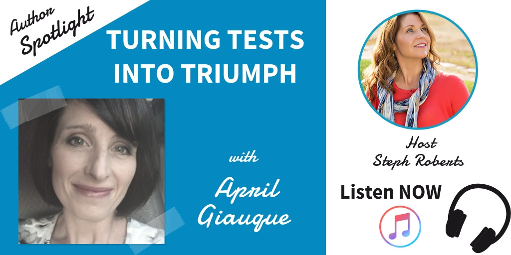 Turning Tests into Triumph with April Giauque