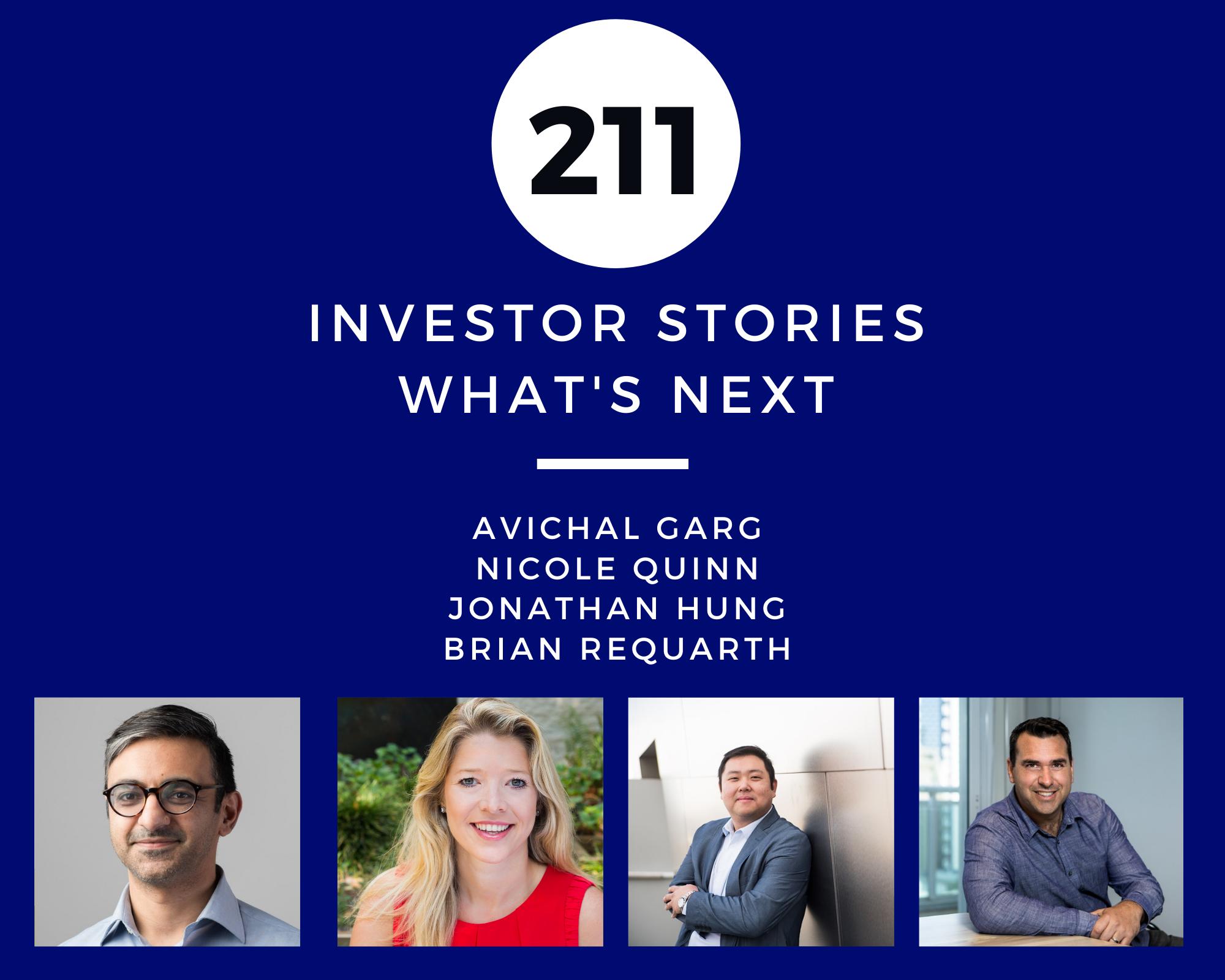 Investor Stories 211: What's Next (Garg, Quinn, Hung, Requarth)