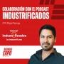 Artwork for E024 Colaboración con el podcast Industrificados - Miguel Reynaga