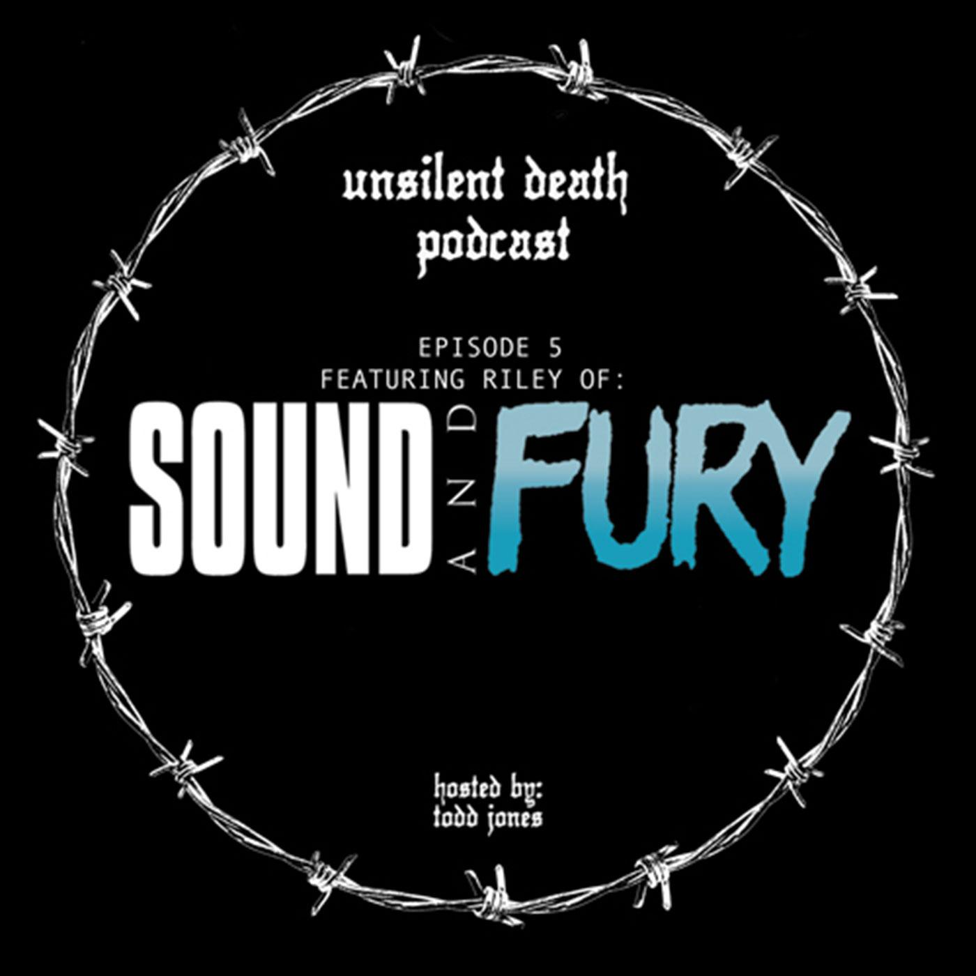 Episode 5 - Featuring Riley of Sound and Fury Festival