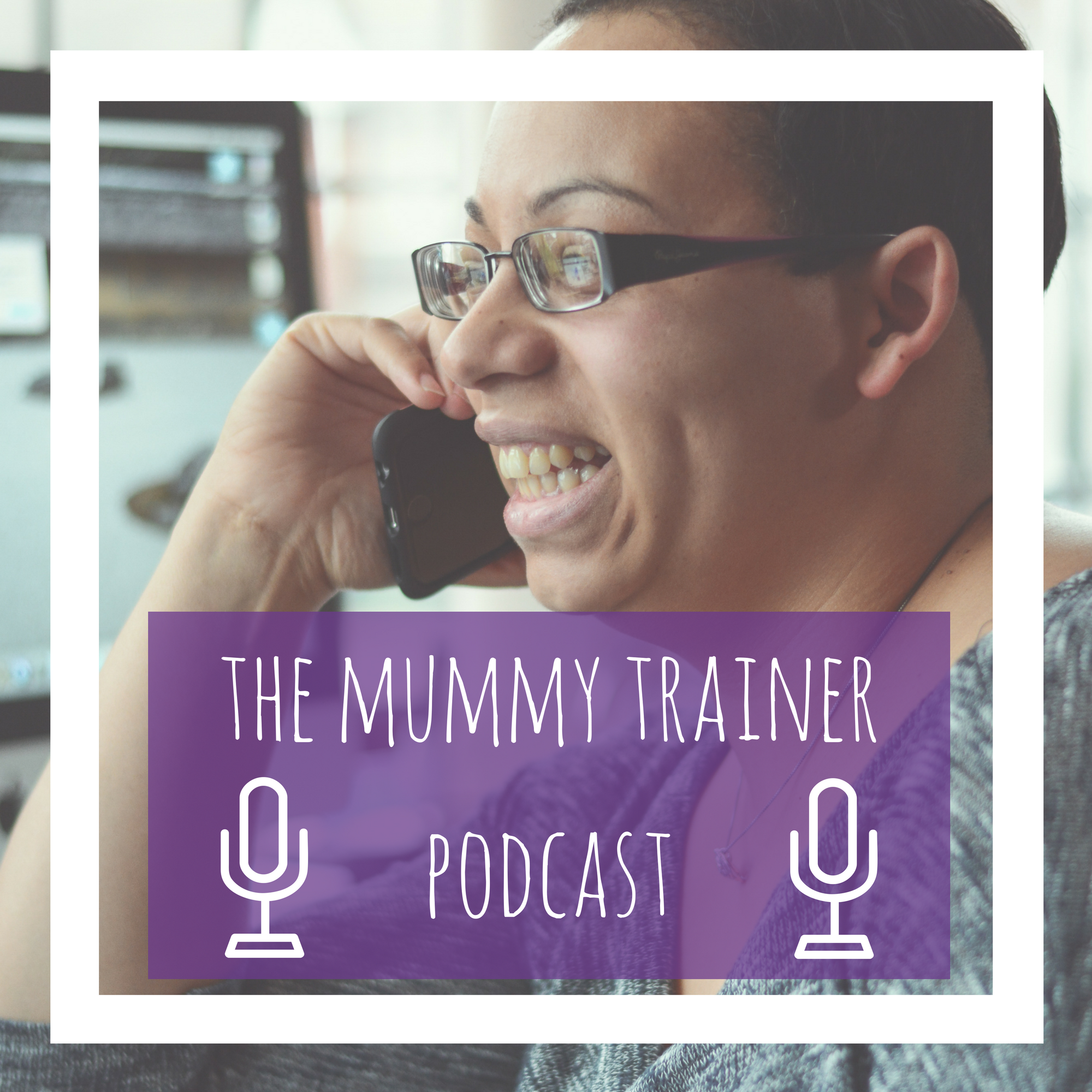 The Mummy Trainer Podcast show art