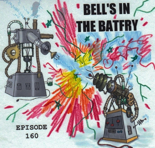 Bell's in the Batfry, Episode 160
