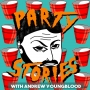 Artwork for Party Stories w/ Andrew Youngblood Ep. 1: Dave Ross and Chris Charpentier