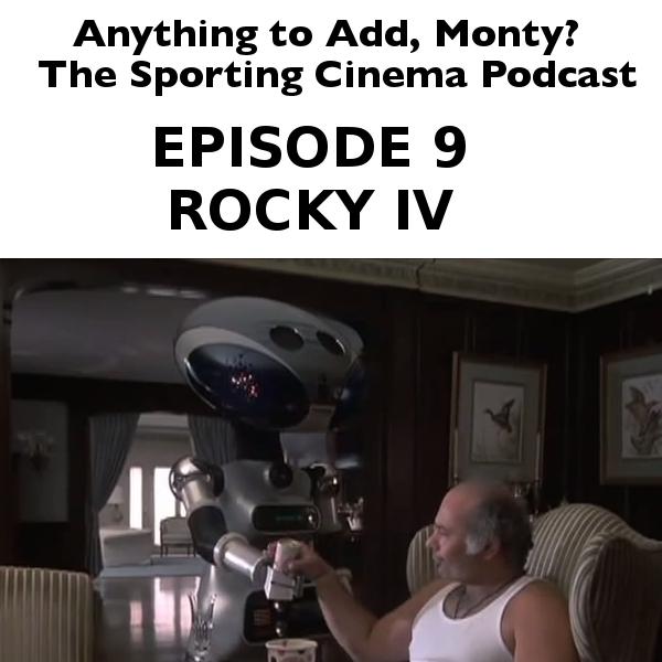 Episode 9, Rocky IV