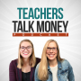 Artwork for 1. Welcome to Teachers Talk Money   Our vision & stories