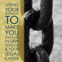 Artwork for Using Your Experiences To Make You Stronger in Law School & Your Legal Career