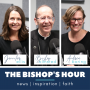 Artwork for The Bishop's Hour: 8/31/15 – Gospel of John, Holy Spirit and Take 2 With Jerry and Debbie