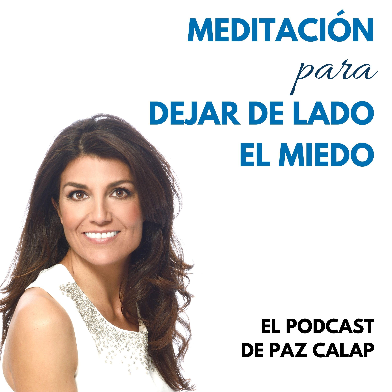 Meditación para dejar de lado el miedo - Medita con Paz