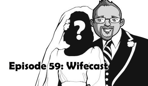 Episode 59: Wifecast