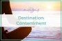 Artwork for 9: Destination: Contentment - Being Okay with Being Okay