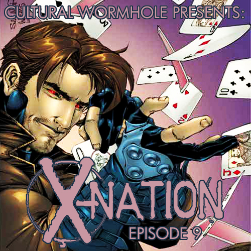 Cultural Wormhole Presents: X-Nation Episode 9