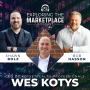 Artwork for Exploring the Marketplace with CEO of Kotys Wealth Professionals, Wes Kotys  (S1: Ep 40)