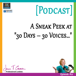 """Personal Branding for the LGBTQ Professional - #012: A Sneak Peek at """"30 Days - 30 Voices - Stories from America's LGBT Business Leaders"""""""