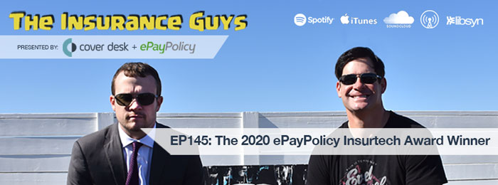 In this episode, Bradley and Scott are excited to sit down with Todd Sorrell of ePayPolicy and introduce the winner of Epay's 2020 Insurtech Award Winner!