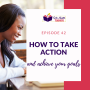 Artwork for How To Take Action And Achieve Your Goals
