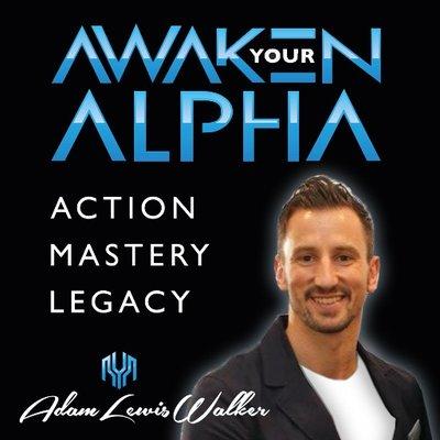 Awaken Your Alpha with Adam Lewis Walker