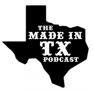 The Made In TX Podcast