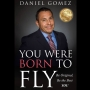 Artwork for Ep. 139 - Daniel Gomez Understands Fearing the Unknown and Uses it To Find Success