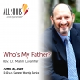 Artwork for 'WHO'S MY FATHER?' - A sermon by Rev. Dr. Marlin Lavanhar