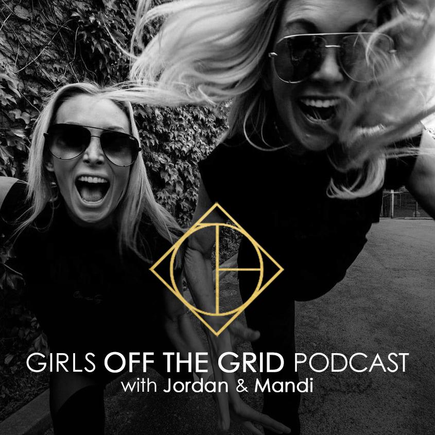 Girls Off the Grid Podcast with Jordan & Mandi