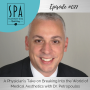 Artwork for SMME #077 A Physician's Take on Breaking Into the World of Medical Aesthetics with Dr. Petropoulos