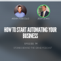 Artwork for #74 How to Start Automating Your Business with Josh Lewis