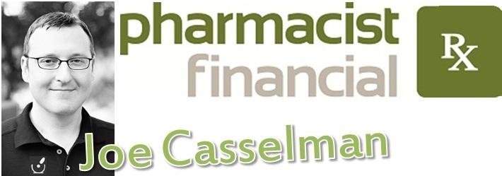 Pharmacy Podcast Episode 47: Pharmacist Financial with Joe Casselman