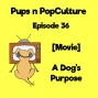 Artwork for Episode 36: A Dog's Purpose
