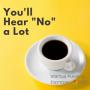 "Artwork for Startup Funding Espresso -- You'll Hear ""No"" a Lot"